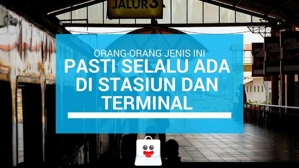 Orang-orang Jenis Ini Pasti Selalu ada di Stasiun dan Terminal