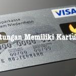 Keuntungan pakai Kartu Kredit