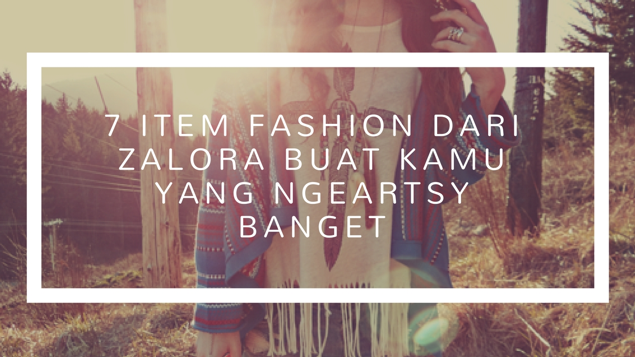 7 Item Fashion Dari Zalora Buat Kamu Yang NgeArtsy Banget