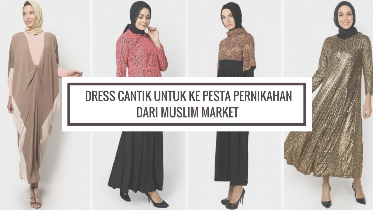 Dress Cantik Untuk Ke Pesta Pernikahan Dari Muslim Market