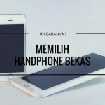 Ini cara memilih handphone bekas