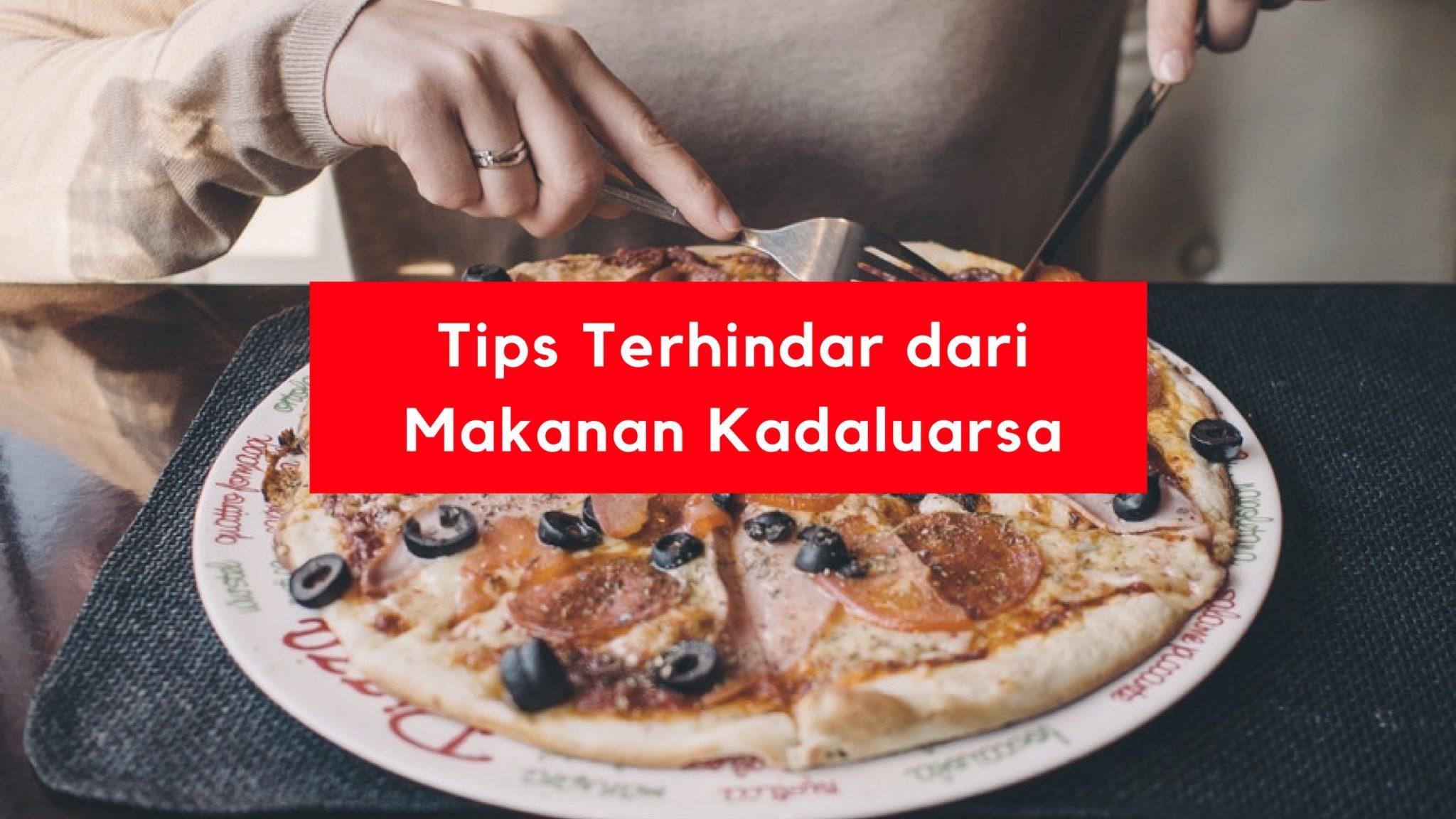 Tips Terhindar dari Makanan Kadaluarsa