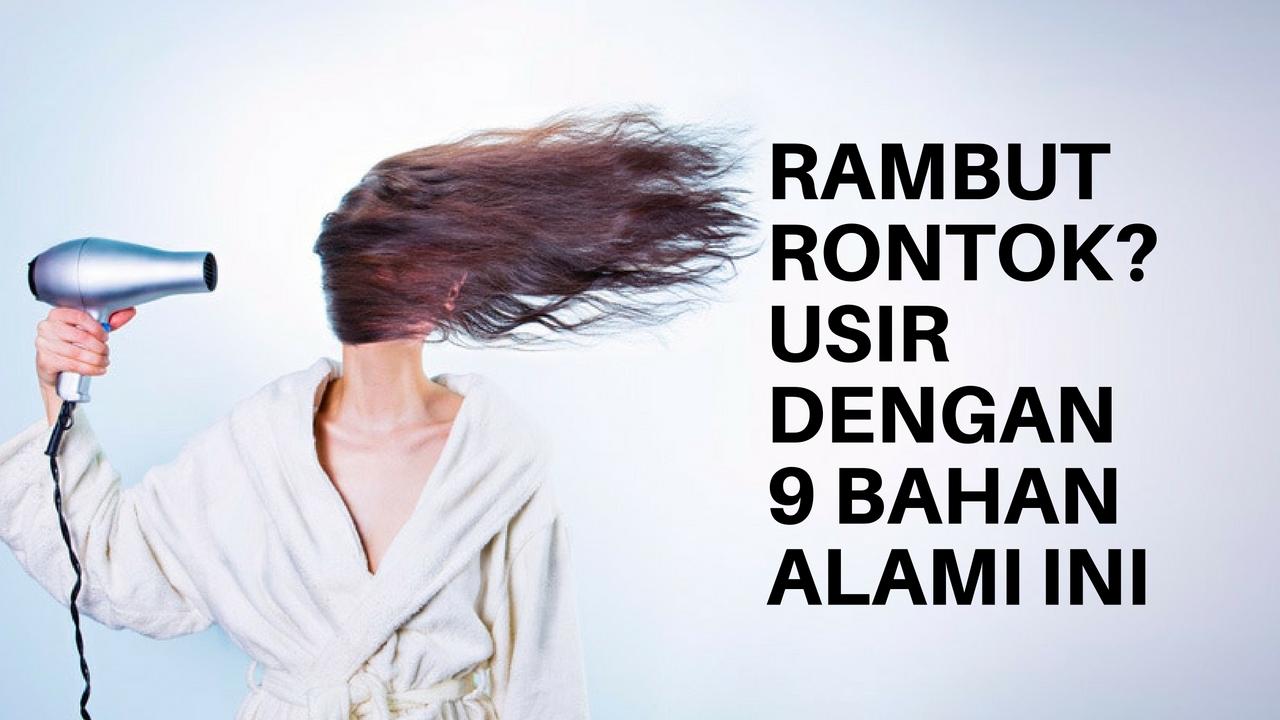 9 Cara Mengatasi Rambut Rontok dengan Bahan Alami