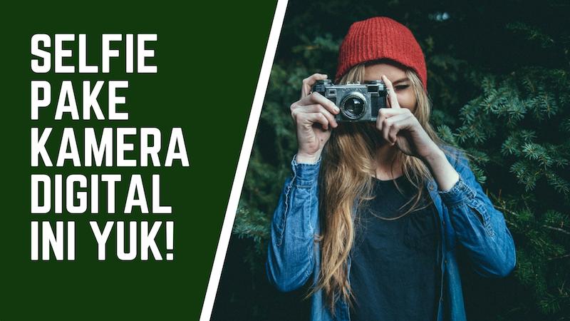 5 Kamera Digital Selfie Terbaik dari Matahari Mall dengan Layar Putar