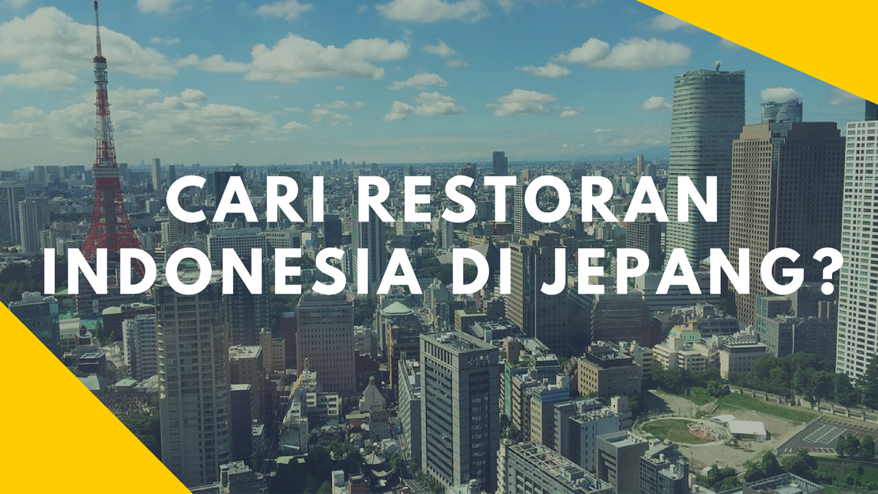 Ini Dia Restoran Indonesia di Jepang yang Jadi Favorit Orang Lokal