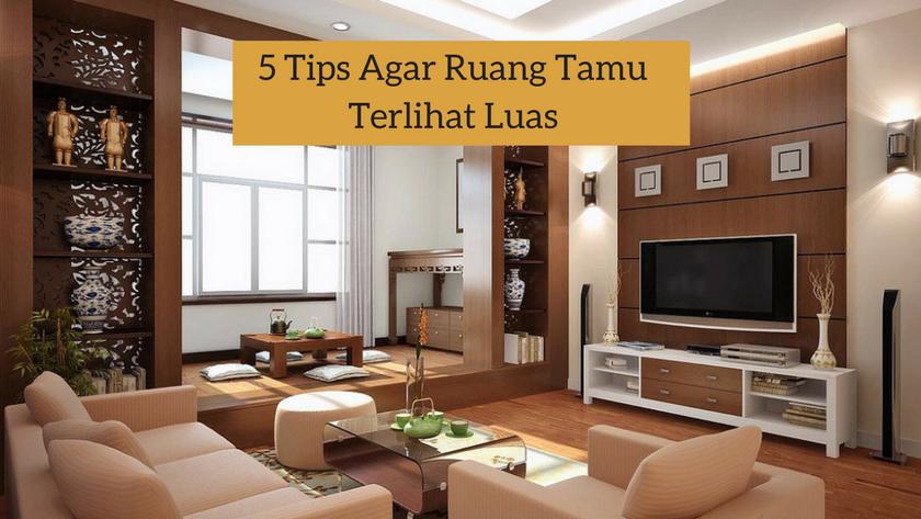 Ingin Ruang Tamu Terlihat Luas Lakukan 5 Tips Ini