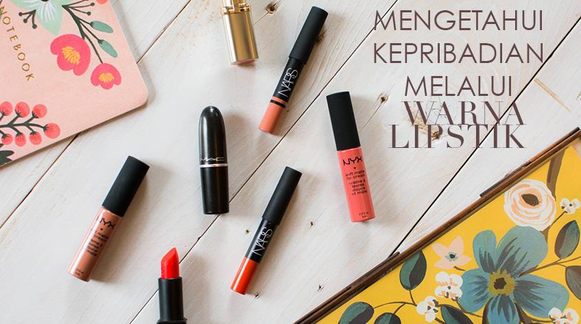 Mengetahui Kepribadianmu dari 5 Warna Lipstik Ini