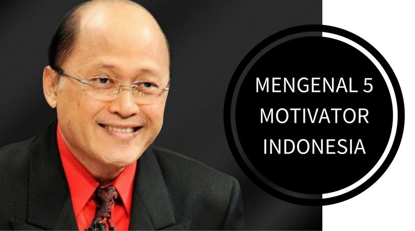 MENGENAL 5 MOTIVATOR INDONESIA