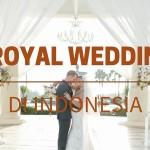 8 Royal Wedding di Indonesia, Termasuk Pernikahan Sandra Dewi