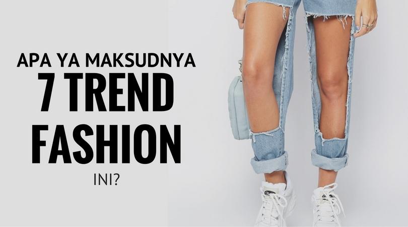 7 Trend Fashion 2016 yang Membingungkan