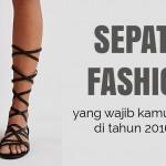 7 Model Sepatu Wanita 2016 yang Wajib Kamu Punya