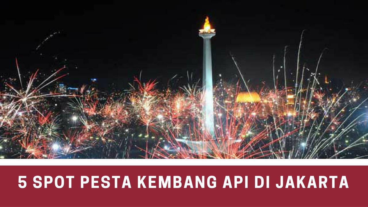 5 Spot di Jakarta Dengan Kembang Api Terseru Untuk Tahun Baru 2017
