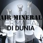 4 Kemasan Minuman Air Mineral Termahal di Dunia