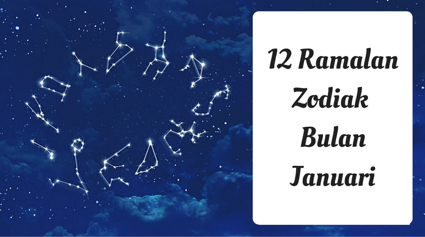 12 Ramalan Zodiak Bulan Januari 2017