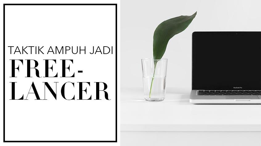 7 Taktik Ampuh Jadi Freelancer Semakmur Full Timer