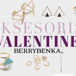 Tampil Classy Saat Valentine dengan Aksesoris Berrybenka