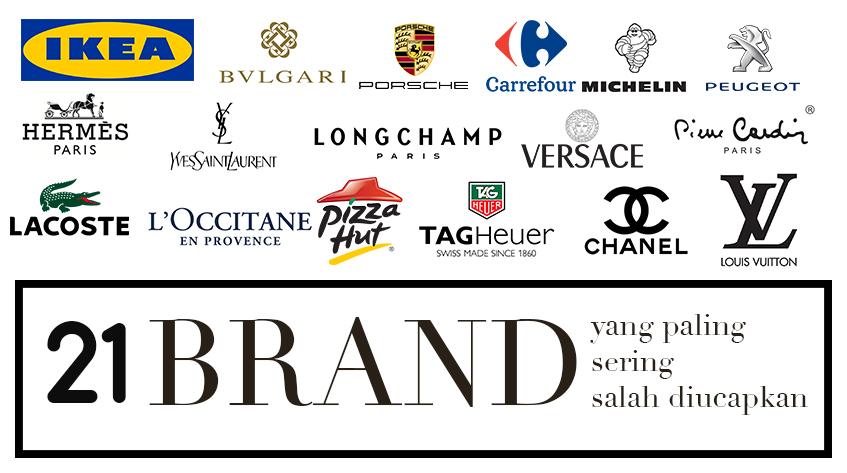 21 Brand yang Paling Sering Salah Diucapkan