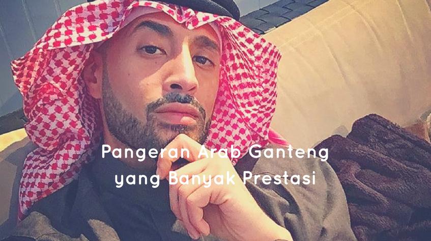 Bukan Hanya Ganteng 5 Pangeran Arab Ini Terkenal Pintar dan Berprestasi