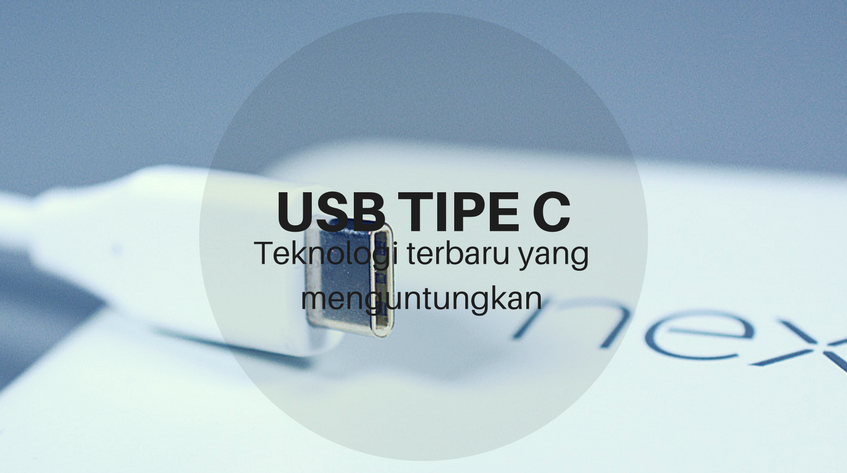 6 Kelebihan USB Tipe C yang Segera Menggantikan USB Mikro