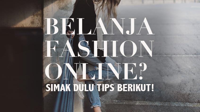 Beli Baju Online? Simak Dulu 9 Tips Ini Biar Tetap Keren