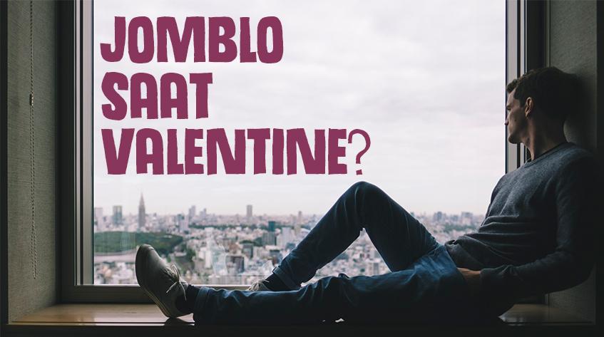 8 Pelarian yang Bisa Dilakukan Jomblo Saat Hari Valentine