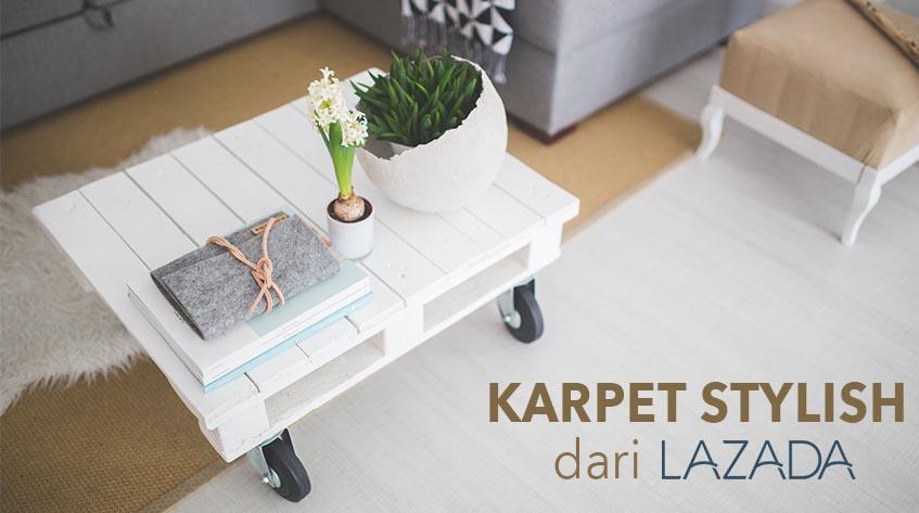 Percantik Dekorasi Rumah dengan 10 Karpet Keren dari Lazada