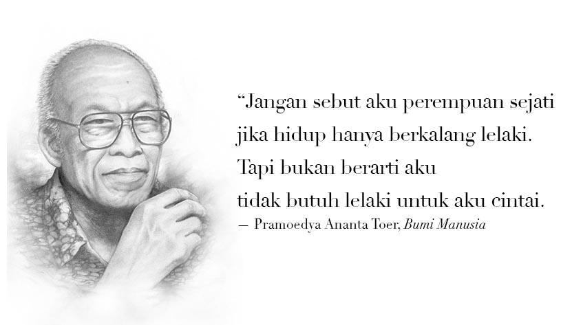 15 Quotes Pramoedya Ananta Toer Yang Bisa Jadi Panutan Hidupmu