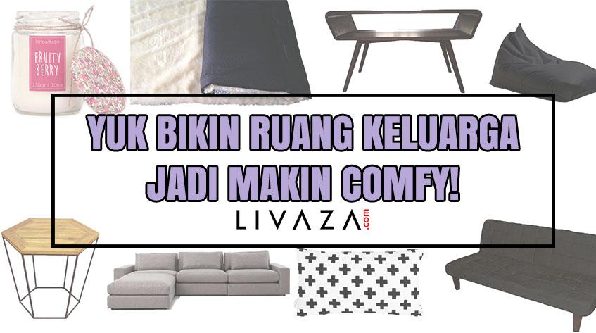 8 Dekorasi dari Livaza biar Ruang Keluarga Lebih Comfy