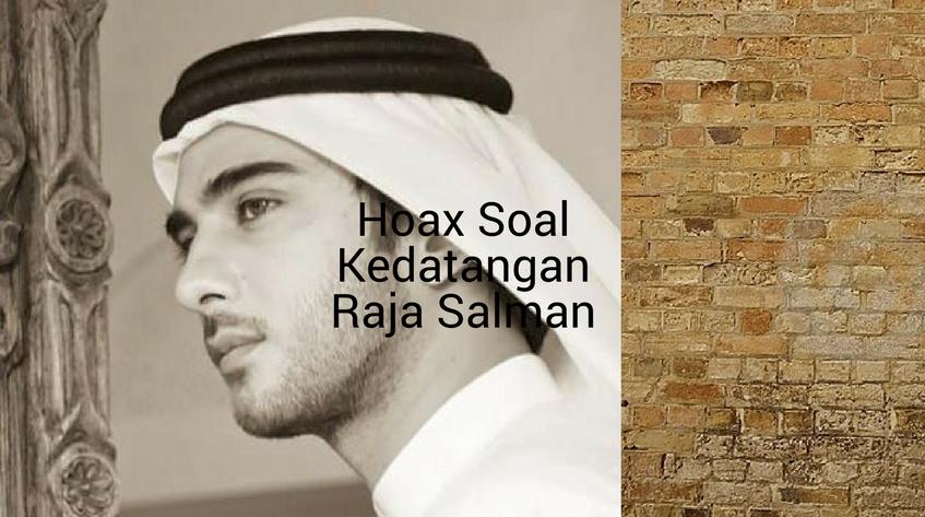 Hoax Seputar Kunjungan Raja Salman ke Indonesia