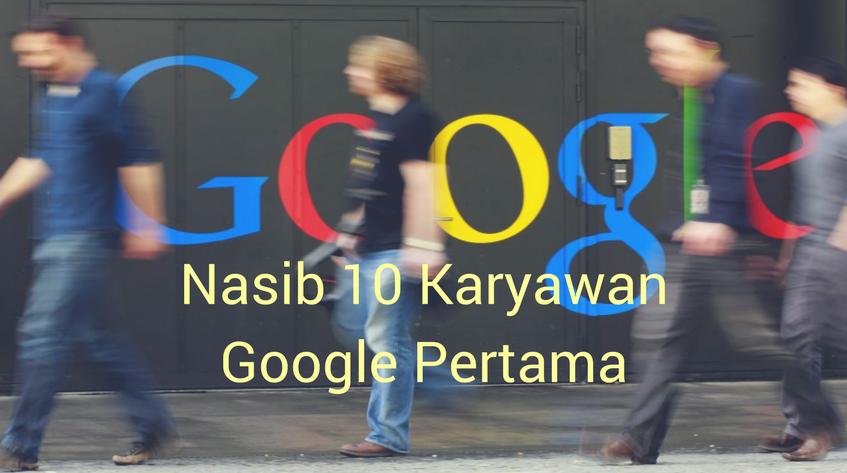 Cerita 10 Karyawan Pertama Google yang Memilih Resign