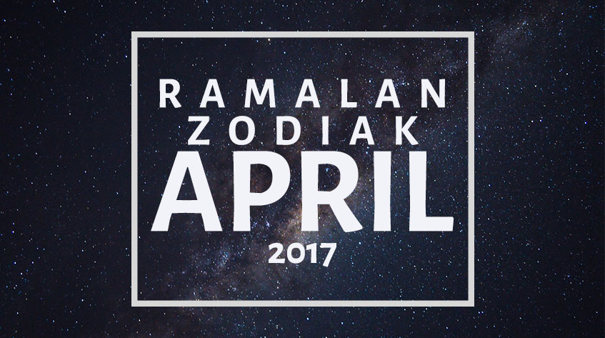 Ramalan Zodiak Terbaru April 2017