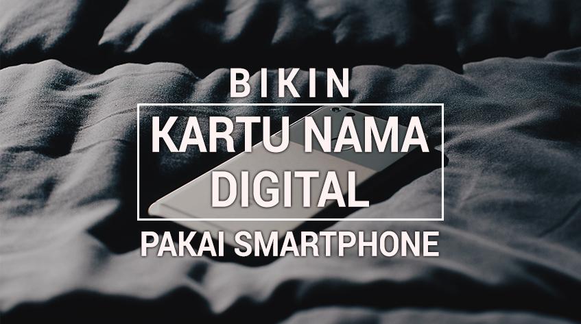 Yuk Bikin Kartu Nama Digital dengan 6 Aplikasi Android Ini!