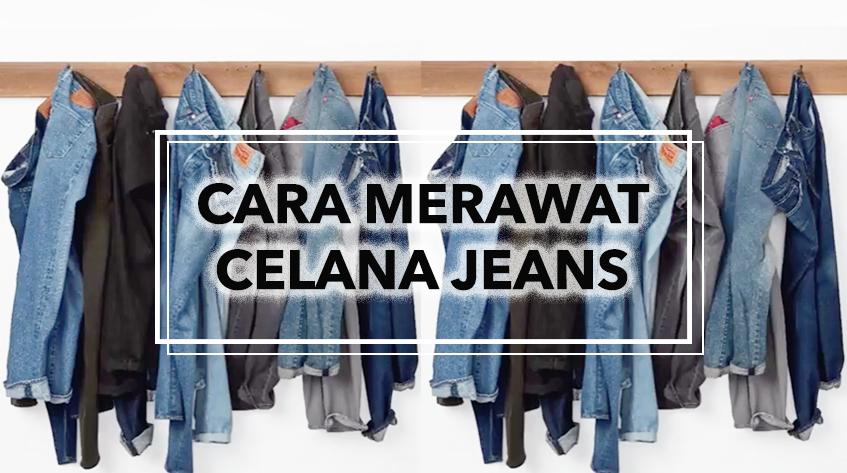 11 Cara Merawat Celana Jeans Buat Kamu Anak Lapangan