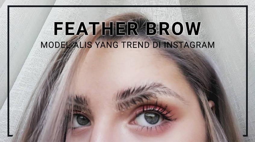 8 Model Feather Brow yang Lagi Tren di Instagram