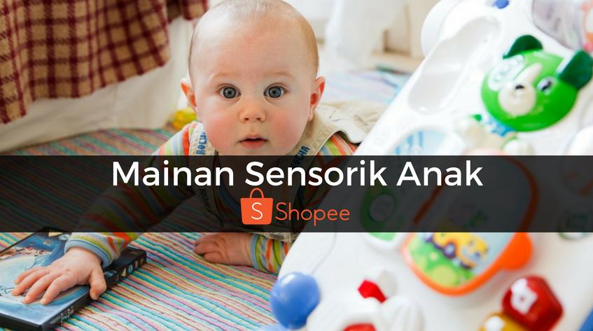 Yuk Belanja 6 Mainan Sensorik Anak dari Shopee