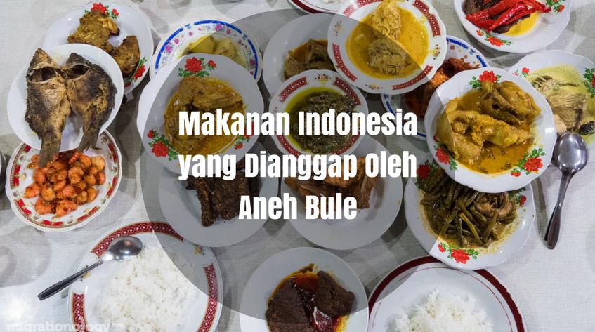 6 Makanan Indonesia yang Dianggap Aneh Oleh Turis