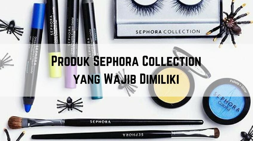 7 Produk Sephora Collection yang Wajib Dibeli, Yuk Belanja