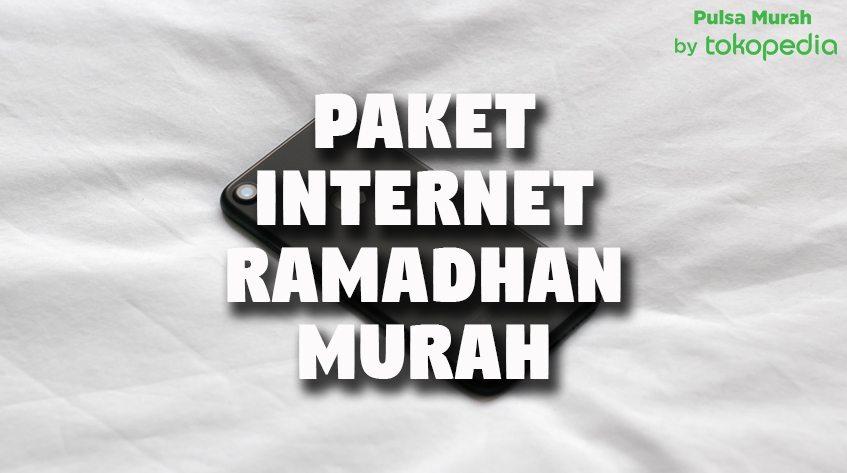 6 Paket Internet Murah Spesial Ramadhan di Pulsa Murah Tokopedia