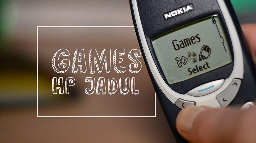7 Game Di Hp Jadul Yang Pernah Bikin Ketagihan