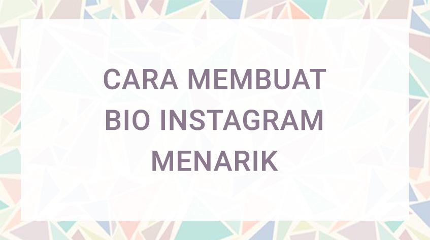 9 Cara Membuat Bio Instagram Menarik & Keren 2018 Paling Ampuh