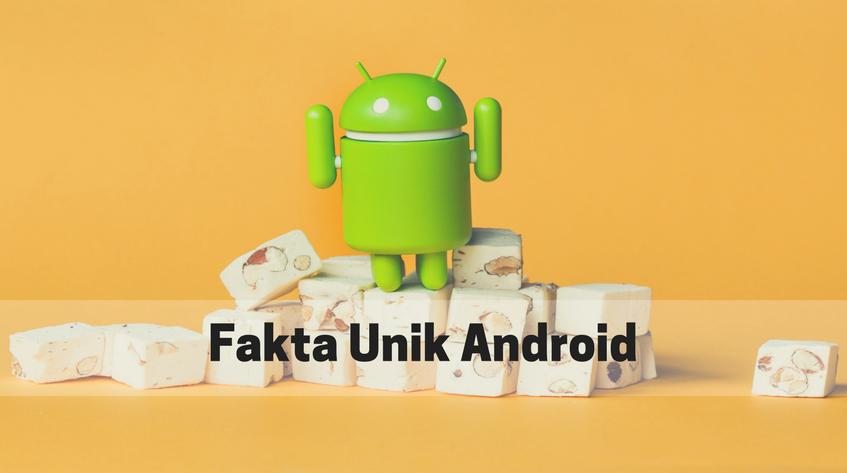 Apa Itu Android? Berikut 7 Fakta Unik Android