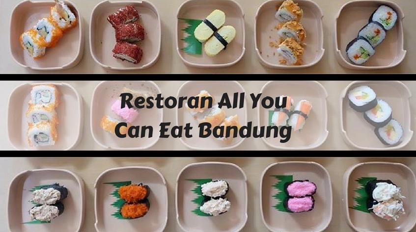9 Restoran All You Can Eat Bandung Yang Murah Dan Enak The