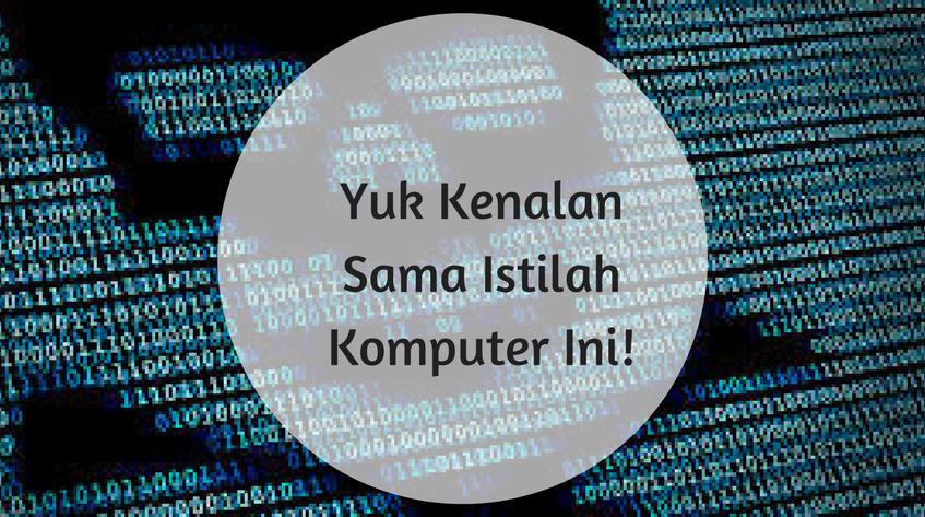 Yuk Kenalan Sama 6 Istilah-Istilah Komputer Mulai dari Ransomware Sampai Malware Lainnya