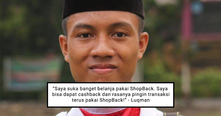 Mochammad Luqman Hakim Belanja Pakai ShopBack Sudah Dapat Cashback Ratusan Ribu Rupiah!