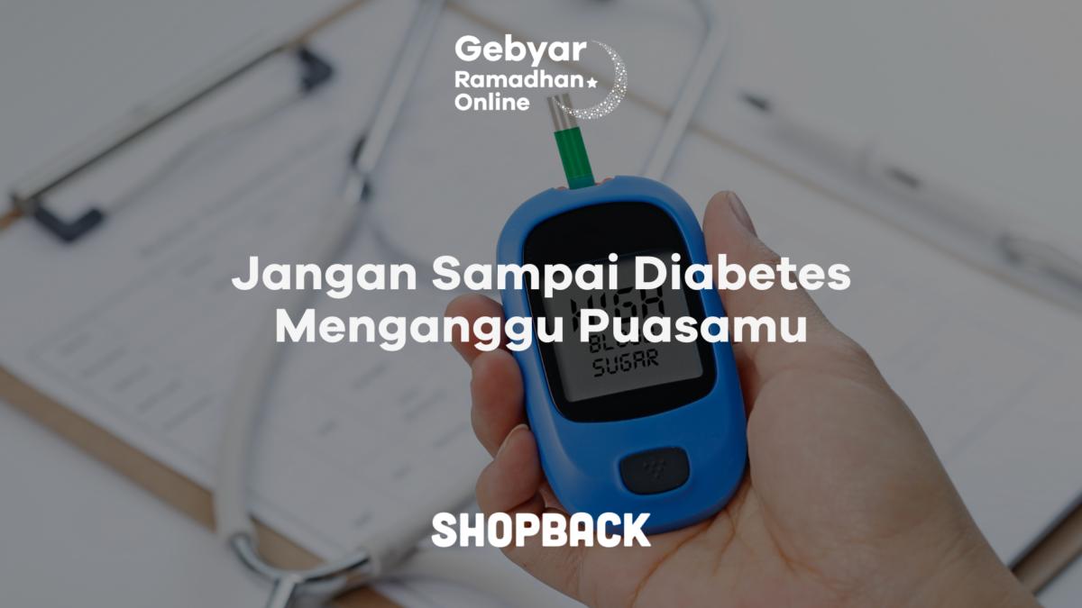 13 Tips Puasa untuk Penderita Diabetes yang Wajib Kamu Ketahui