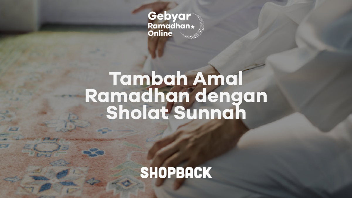 9 Sholat Sunnah yang Perlu Dilakukan Saat Bulan Ramadhan