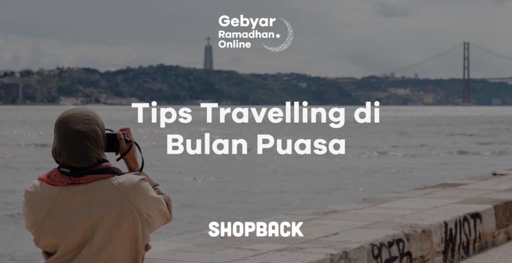 tips travelling di bulan puasa