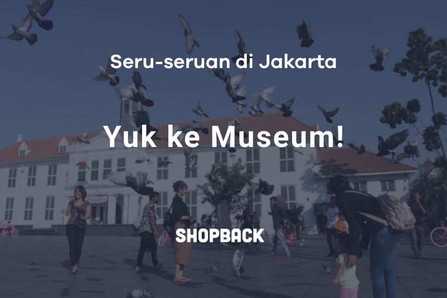 25 Museum di Jakarta Terbaik yang Wajib Dikunjungi Saat Liburan