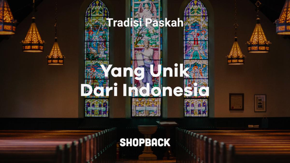 5 Perayaan Unik Hari Raya Paskah yang Ada di Indonesia