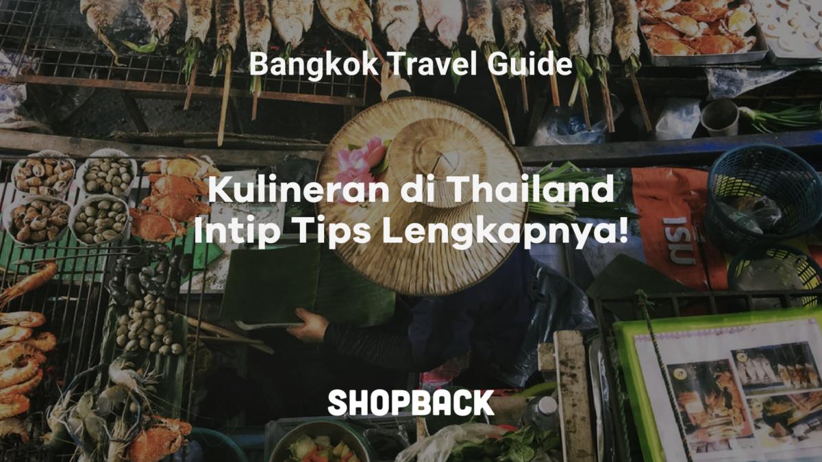 Ini 5 Tempat Wisata Kuliner di Bangkok + 13 Makanan Khas Thailand
